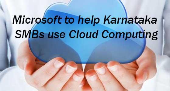Microsoft to help Karnataka SMBs use Cloud Computing
