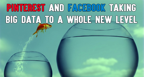 siliconreview Pinterest and Facebook taking Big Data to a whole new level
