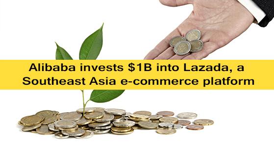 Alibaba invests $1B into Lazada, a Southeast Asia e-commerce platform