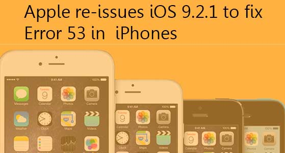 siliconreview Apple re-issues iOS 9.2.1 to fix Error 53 in iPhones