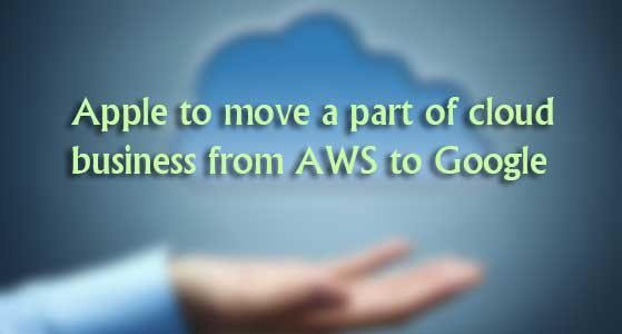 siliconreview Apple to move a part of cloud business from AWS to Google