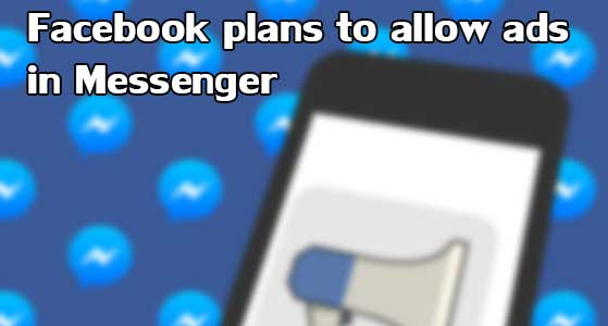 siliconreview Facebook plans to allow ads in Messenger