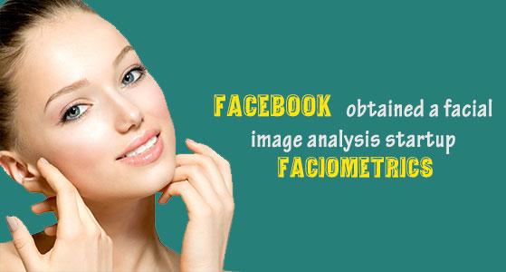 siliconreview Facebook obtained a facial image analysis startup FacioMetrics