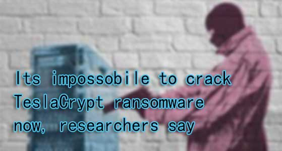 siliconreview Its impossobile to crack TeslaCrypt ransomware now, researchers say