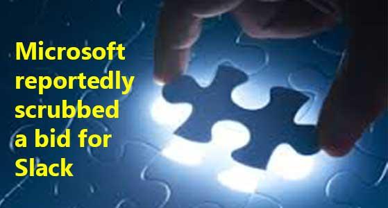 siliconreview Microsoft reportedly scrubbed a bid for Slack