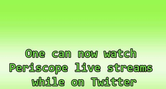 siliconreview One can now watch Periscope live streams while on Twitter