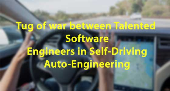 siliconreview Tug of war between Talented Software Engineers in Self-Driving Auto-Engineering
