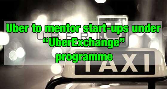 "Uber to mentor start-ups under ""UberExchange"" programme"