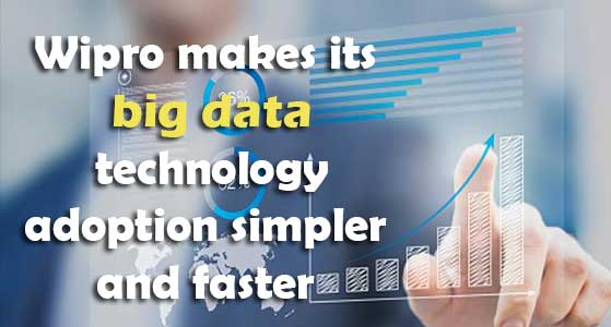 siliconreview Wipro makes its big data technology adoption simpler and faster