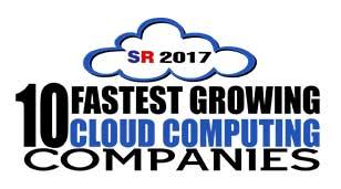 10 Fastest Growing Cloud Computing Companies 2017 Listing