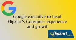 siliconreview-google-executive-to-head-flipkarts-consumer-experience-and-growth
