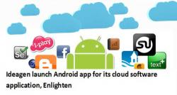 siliconreview-ideagen-launch-android-app-for-its-cloud-software-application-enlighten