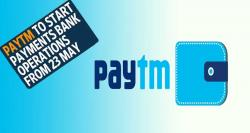 siliconreview-paytm-to-begin-its-payments-bank-operation-from-may-23rd