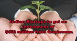 siliconreview-indian-startups-to-get-an-investment-of-150-million-from-qualcomm