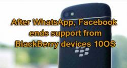 siliconreview-after-whatsapp-facebook-ends-support-from-blackberry-devices-10os