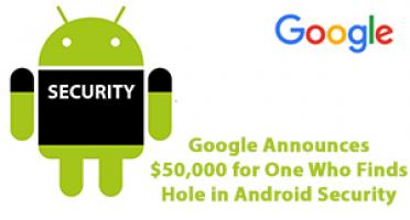 siliconreview-google-announces-50000-for-one-who-finds-hole-in-android-security
