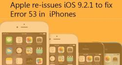 siliconreview-apple-re-issues-ios-9-2-1-to-fix-error-53-in-iphones