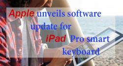 siliconreview-apple-unveils-software-update-for-ipad-pro-smart-keyboard