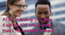 siliconreview-att-is-testing-5g-says-it-will-be-100-times-faster-than-lte-wireless-network