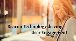 siliconreview-beacon-technology-driving-user-engagement-2