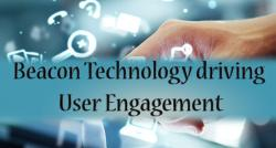 siliconreview-beacon-technology-driving-user-engagement