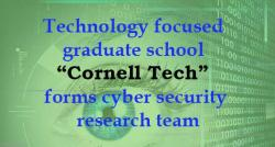 siliconreview-technology-focused-graduate-school-cornell-tech-forms-cyber-security-research-team
