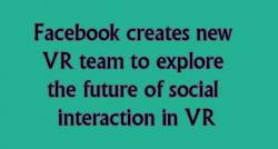 siliconreview-facebook-creates-new-vr-team-to-explore-the-future-of-social-interaction-in-vr