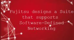 siliconreview-fujitsu-designs-a-suite-that-supports-software-defined-networking