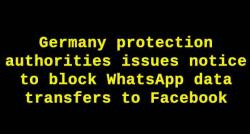 siliconreview-germany-protection-authorities-issues-notice-to-block-whatsapp-data-transfers-to-facebook