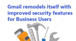 siliconreview-gmail-remodels-itself-with-improved-security-features-for-business-users