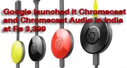 siliconreview-google-launched-it-chromecast-and-chromecast-audio-in-india-at-rs-3399