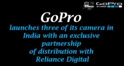 siliconreview-gopro-launches-three-of-its-camera-in-india-with-an-exclusive-partnership-of-distribution-with-reliance-digital