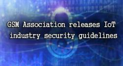 siliconreview-gsm-association-releases-iot-industry-security-guidelines