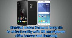 siliconreview-handset-maker-karbonn-forays-in-to-virtual-reality-with-vr-smartphone-after-lenovo-and-samsung
