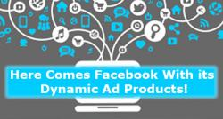 siliconreview-here-comes-facebook-with-its-dynamic-ad-products