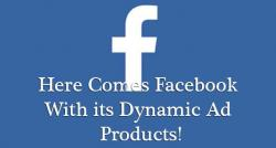 siliconreview-here-comes-facebook-with-its-dynamic-ad-products-2