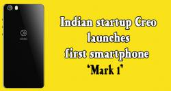 siliconreview-indian-startup-creo-launches-first-smartphone-mark-1