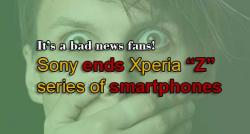 siliconreview-its-a-bad-news-fans-sony-ends-xperia-z-series-of-smartphones