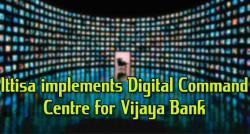 siliconreview-ittisa-implements-digital-command-centre-for-vijaya-bank