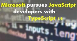 siliconreview-microsoft-pursues-javascript-developers-with-typescript-1-8