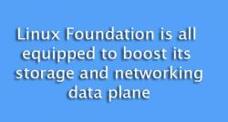 siliconreview-linux-foundation-is-all-equipped-to-boost-its-storage-and-networking-data-plane