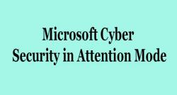 siliconreview-microsoft-cyber-security-in-attention-mode