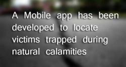 siliconreview-a-mobile-app-has-been-developed-to-locate-victims-trapped-during-natural-calamities