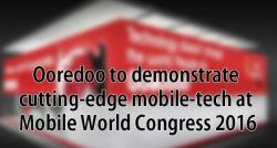 siliconreview-ooredoo-to-demonstrate-cutting-edge-mobile-tech-at-mobile-world-congress-2016