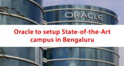 siliconreview-oracle-to-setup-state-of-the-art-campus-in-bengaluru