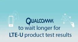 siliconreview-qualcomm-to-wait-longer-for-lte-u-product-test-results