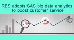 siliconreview-rbs-adopts-sas-big-data-analytics-to-boost-customer-service