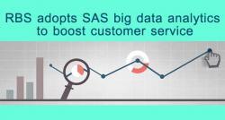 siliconreview-rbs-adopts-sas-big-data-analytics-to-boost-customer-service