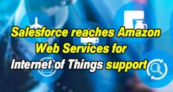 siliconreview-salesforce-reaches-amazon-web-services-for-internet-of-things-support