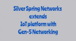 siliconreview-silver-spring-networks-extends-iot-platform-with-gen-5-networking